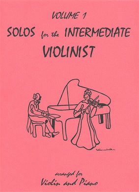 Last Resort Music Publishing Kelley, Daniel: Solos for the Intermediate Violinist Vol.1 (violin & piano)