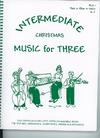 Last Resort Music Publishing Kelley, Daniel: Music for Three Christmas, Intermediate (violin 1)
