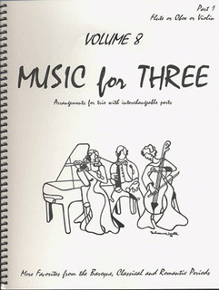 Last Resort Music Publishing Kelley, Daniel: Music for Three Vol.8 More Favorites from the Baroque, Classical & Romantic Periods (Violin 1)