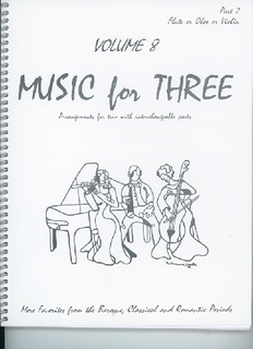 Last Resort Music Publishing Kelley, Daniel: Music for Three Vol.8 More Favorites from the Baroque, Classical & Romantic Periods (Violin 2)