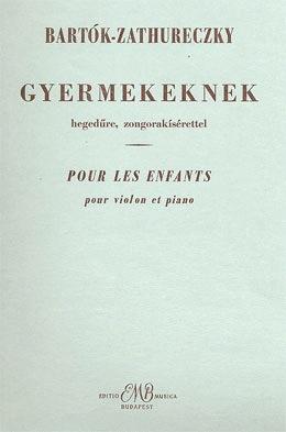 Bartok, Bela: ''Pour Les Enfants''-Songs For Children (Violin & Piano)
