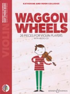 HAL LEONARD Colledge: Waggon Wheels - 26 pieces for Violin Players (violin, CD) BOOSEY & HAWKES