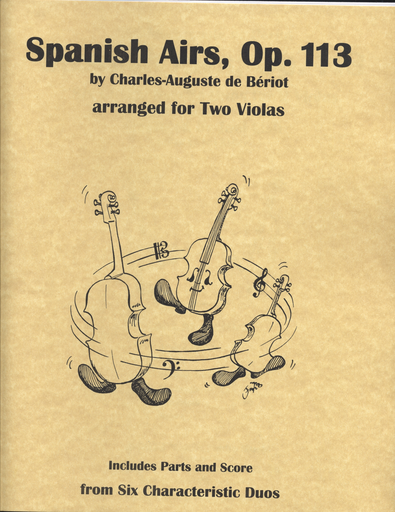 Last Resort Music Publishing de Beriot, Charles-Auguste (Lish): Spanish Airs, Op. 113 (two violas, score & parts)