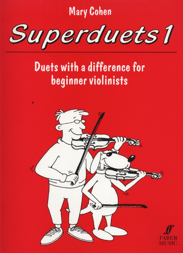 Faber Music Cohen, M.: Superduets 1 - Duets with a difference for beginner violinists (two violins)