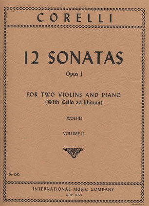 International Music Company Corelli, A. (Woehl): 12 Sonatas, Op.1, Volume II (two violins, and piano, with Cello ad libitum) IMC