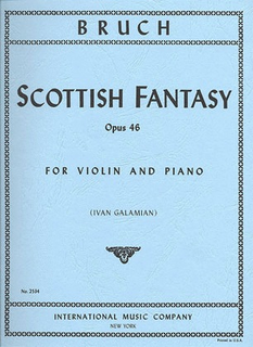 International Music Company Bruch (Galamian): Scottish Fantasy, Op.46 (violin & piano) IMC