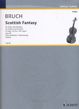 Bruch, Max (Rostal): Scottish Fantasy Op.46 (violin & piano)