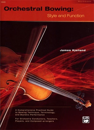 Alfred Music Kjelland, James: Workbook, Orchestral Bowing-Style & Function