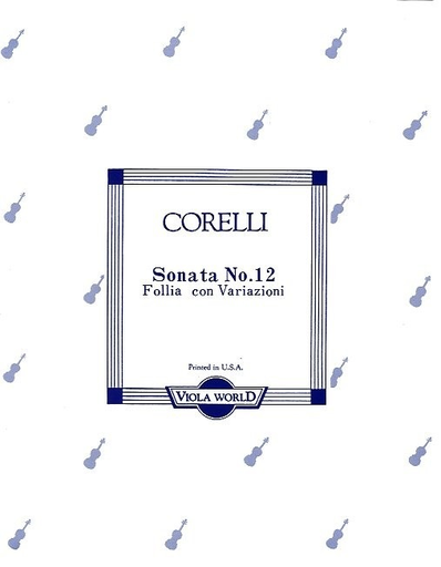 Corelli, Arcangelo (Arnold): Sonata No.12 ''Folia con Variazioni''(viola & piano)