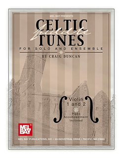 Mel Bay Duncan, Craig: Celtic Fiddle Tunes for Solo & Ensemble (2 violins & piano) (book plus online PDF supplement)