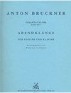 Bruckner, Anton: Abendklaenge (violin & piano)