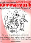 Gedan, Jorg Rainer: Meine Kleine Kammermusik (2 Violins, Piano)(Violin, Viola, Piano)