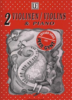 Carl Fischer Grieg, Edvard (Dobretsberger): Peer Gynt (2 violins & Piano)