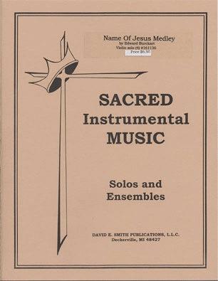 Burckart, E.: Name of Jesus Medley (violin & piano)
