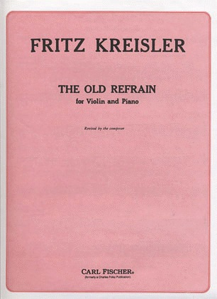 Carl Fischer Kreisler, Fritz: The Old Refrain (violin & piano)