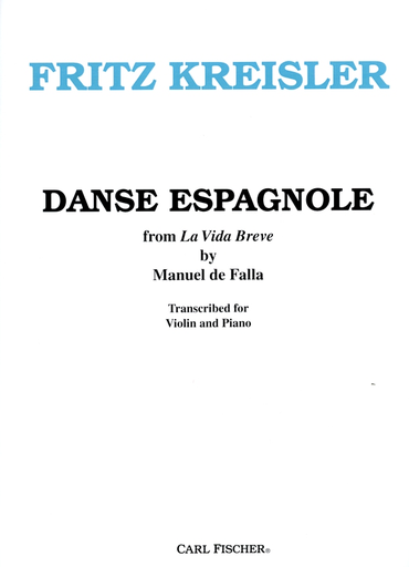 Carl Fischer Kreisler (de Falla): Danse Espagnole from La Vida Breve (violin & piano)