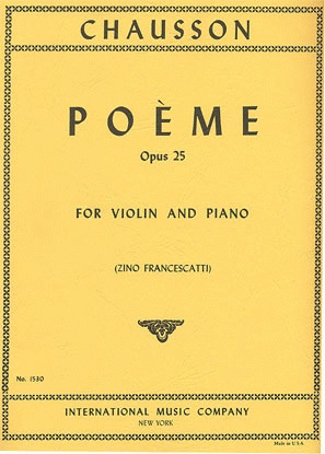 International Music Company Chausson, Ernest (Francescatti): Poeme Op.25 (violin & piano)