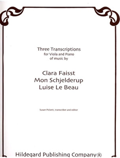 Carl Fischer Faisst, Clara, Mon Schjelderup & Luise Le Beau : Transcriptions: (Viola & Piano)