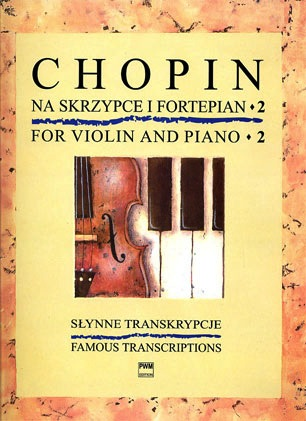 Carl Fischer Chopin, F.: Famous Transcriptions for Violin and Piano Vol.2