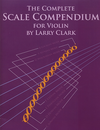 Carl Fischer Clark, Larry: The Complete Scale Compendium for Violin