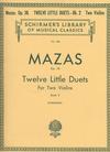 HAL LEONARD Mazas, F. (Schradieck): Twelve Little Duets Op.38 Bk.2 (2 violins)