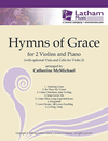 McMichael, Catherine: Hymns of Grace (2 violin &  piano)