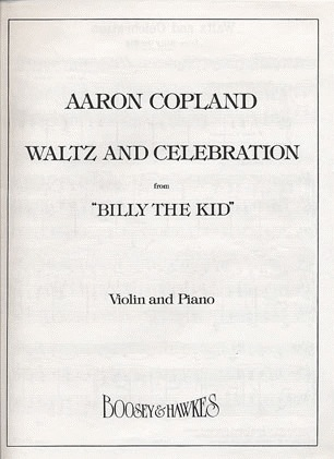 HAL LEONARD Copland, A.: Waltz & Celebration from ''Billy the Kid'' (Violin & Piano)
