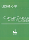 Carl Fischer Leshnoff, Jonathan: Chamber Concerto for Violin and Orchestra (violin & piano)