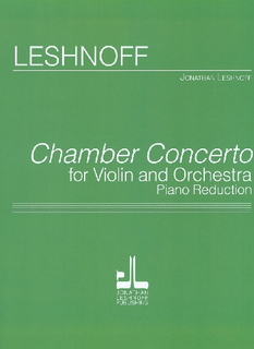 Carl Fischer Leshnoff, Jonathan: Chamber Concerto for Violin and Orchestra (violin & piano)