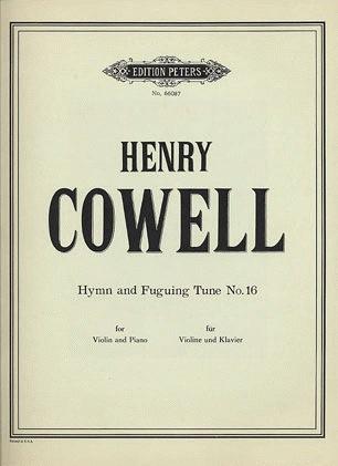 Cowell, Henry: Hymn & Fuguing Tune No.16 (violin & piano)