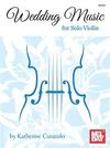 Mel Bay Curatolo, Katherine: Wedding Music for Solo Violin