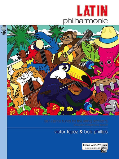 Alfred Music Lopez, V. and Phillips, B.: Latin Philharmonic-latin dance tunes for the stringt orchestra (violin)