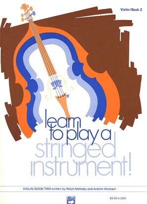 Alfred Music Matesky, R. & Womack, A.: Learn to Play a Stringed Instrument!, Bk.2 (violin)