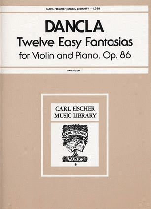 Carl Fischer Dancla, Ch.: Twelve Easy Fantasias Op.86 (violin & piano)
