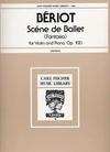 Carl Fischer Beriot, Ch. de: Scene De Ballet Fantasia Op.100 (violin & piano)