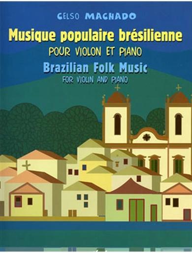Carl Fischer Machado, C.: Brazilian Folk Music (violin & piano)
