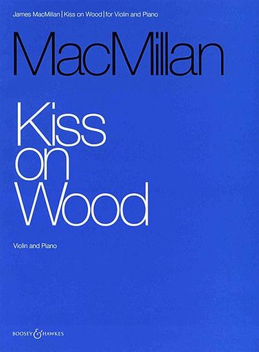 HAL LEONARD MacMillan, J.: Kiss on Wood (violin & piano)