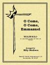 Madison, Billy: O Come, O Come, Emmanuel (violin & piano)