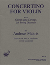 Makris, Andreas: Concertino for Violin with Organ and Strings (or string quartet) edition for violin and piano