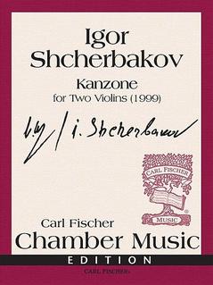 Carl Fischer Shcherbakov, Igor: Kanzone for 2 Violins, 1999