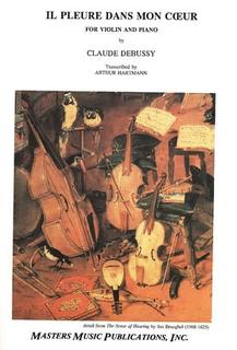 LudwigMasters Debussy, Claude: Il Pleure dans mon Coeur (violin & piano)