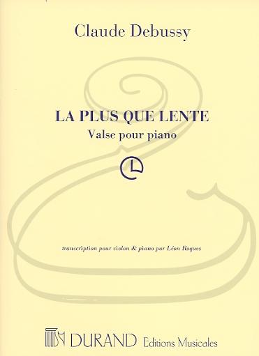 HAL LEONARD Debussy (Roques): La Plus Que Lente (violin & piano) Durand