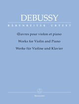 Barenreiter Debussy, Claude (Woodfull-Harris): Works for Violin & Piano - URTEXT (violin & piano) Barenreiter