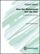 HAL LEONARD Mann, Robert: How the Rhinoceros got his Skin (narrator, violin, piano)