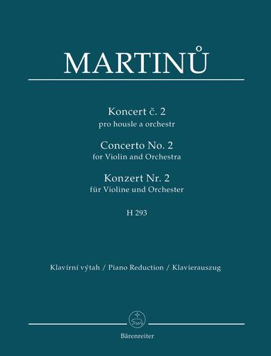 Barenreiter Martinu, B. (Karel Solc): Concerto No. 2 for Violin and Orchestra, H. 293 (violin & piano reduction) Baerenreiter