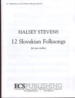 Stevens, Halsey: Twelve Slovakian Folk Songs (2 Violins)