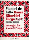 DeFalla, Manuel: Danza Rituel de Fuego-Ritual Fire Dance (violin & piano)
