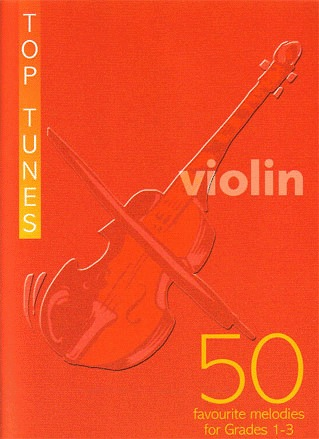 Kevin Mayhew Mayhew, K.: (Collection) Top Tunes - 50 Favorite Melodies for Grades 1-3 (violin)