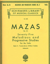 Schirmer Mazas: 75 Melodious and Progressive Studies Op.36 No. 2-27 Brilliant Studies (violin)
