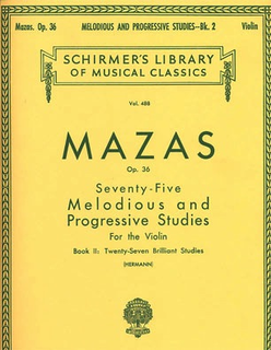 Schirmer Mazas: 75 Melodious and Progressive Studies Op.36 No. 2-27 Brilliant Studies (violin)